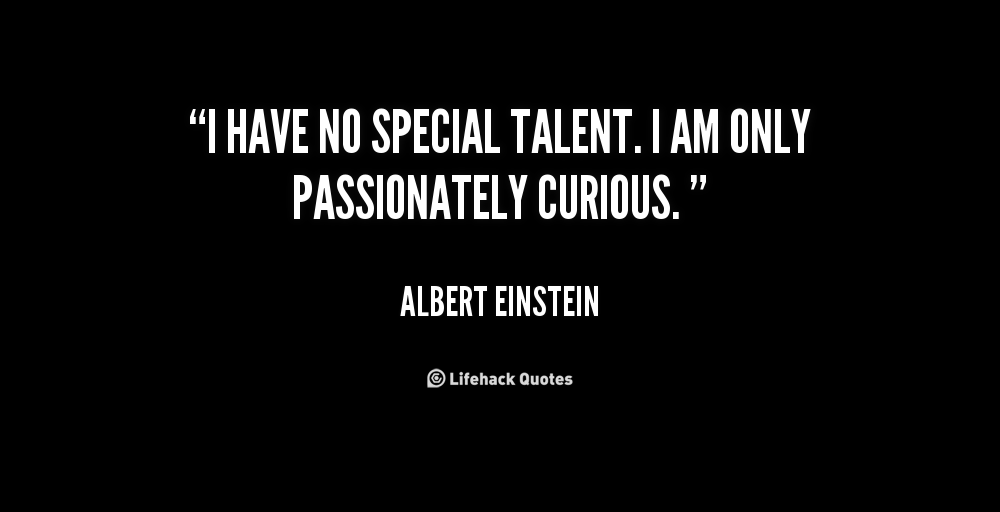 quote-Albert-Einstein-i-have-no-special-talent-i-am-1-108